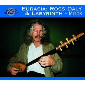 EURASIA : ROSS DALY & LABYRINTH-MITOS