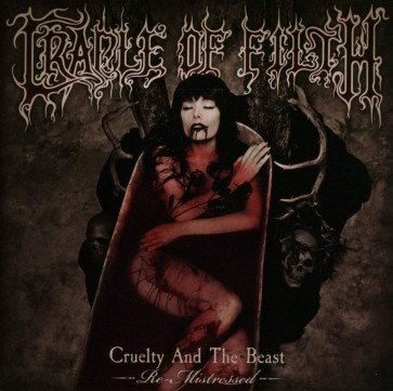 CRUELTY AND THE BEAST - RE-MISTRESSED CD
