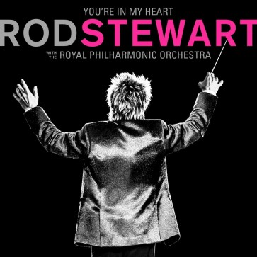 YOU'RE IN MY HEART: ROD STEWART WITH THE ROYAL PHILHARMONIC ORCHESTRA (2LP)
