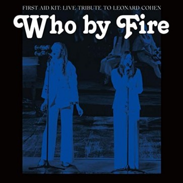 WHO BY FIRE - LIVE TRIBUTE TO LEONARD COHEN 2LP