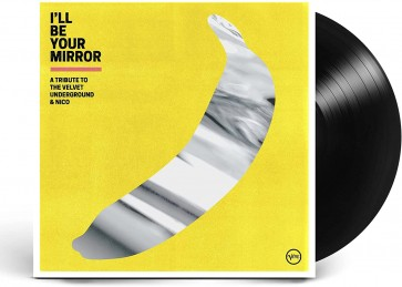 I'LL BE YOUR MIRROR: A TRIBUTE TO THE VELVET UNDERGROUND & NICO (2LP)