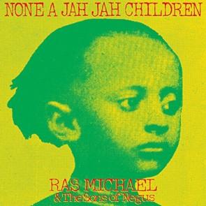 NONE A JAH JAH CHILDREN