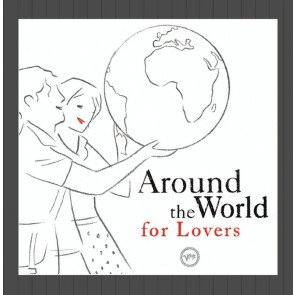 AROUND THE WORLD FOR LOVER