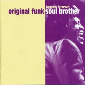 ORIGINAL FUNK SOUL BROTHER