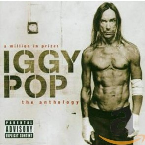 A MILLION IN PRIZES:IGGY POP ANTHOLOGY