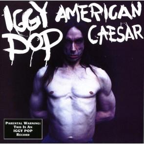 IGGY POP/AMERICAN CEASAR