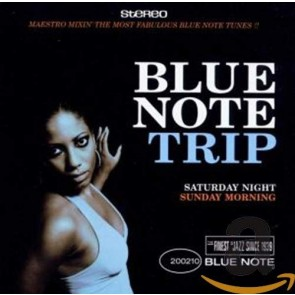 BLUE NOTE TRIP-SATURDAY NIGHT/SUNDAY MOR
