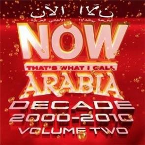 NOW ARABIA DECADE 2000-2010 VOL 2
