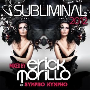 Subliminal 2012 Mixed by Erick Morillo & SYMPHO NYMPHO