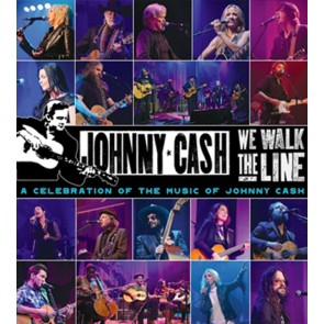 WE WALK THE LINE: A CEEBRATION OF THE MUSIC OF JOHNY CASH