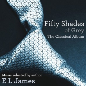 FIFTY SHADES OF GREY – THE CLASSICAL ALBUM