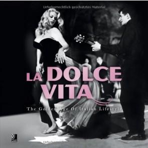 LA DOLCE VITA. THE GOLDEN AGE OF ITALIAN LIFESTYLE