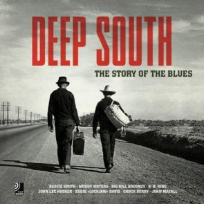 DEEP SOUTH. THE STORY OF THE BLUES