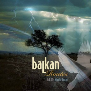 BALKAN ROUTES VOL. 1, NIKOLA TESLA