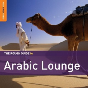 The Rough Guide To Arabic Lounge  Special Edition