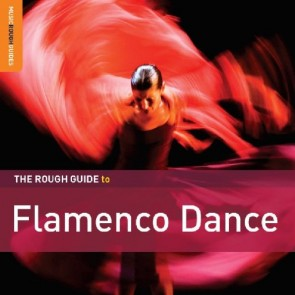 The Rough Guide To Flamenco Dance Special Edition