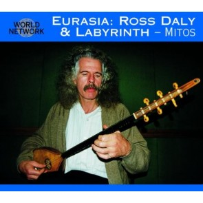 EURASIA : ROSS DALY & LABYRINTH-MITOS