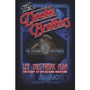 LET THE MUSIC PLAY - THE STORY OF DOOBIE BROTHERS
