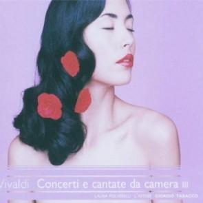 CONCERTI E CANTATE DA CAMERA III