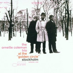 THE ORNETTE COLEMAN TRIO AT THE GOLDEN CIRCLE STOKHOLM VOL. 1