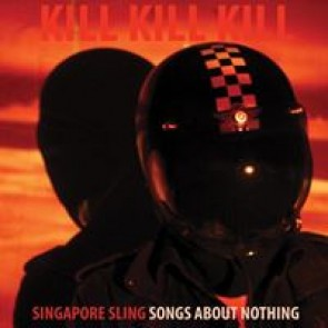 KILL KILL KILL (SONGS ABOUT NOTHING) LP