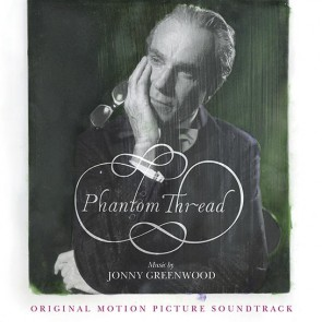 PHANTOM THREAD BY JONNY GREENWOOD CD