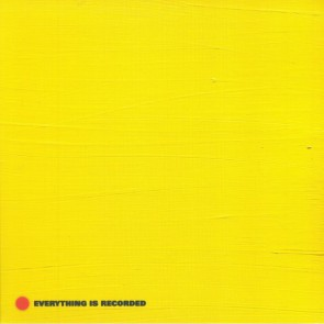 EVERYTHING IS RECORDED (YELLOW LP)