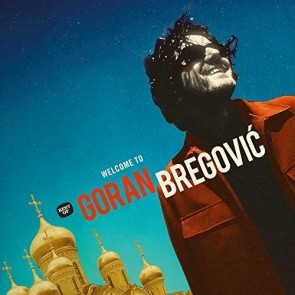 WELCOME TO GORAN BREGOVIC CD