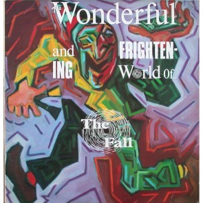 THE WONDERFUL AND FRIGHTENING WORLD OF THE FALL (LP)