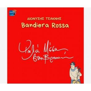 BANDIERA ROSSA, ΨΗΛΑ ΜΕΣΑ ΣΤΗ ΒΡΟΧΗ CD