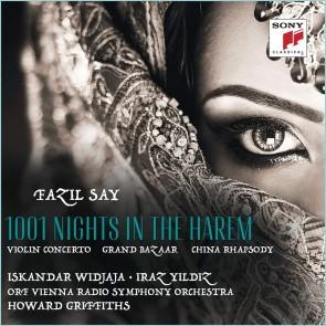 FAZIL SAY: 1001 NIGHT IN THE HAREM, GRAND BAZAR, CHINA RHAPSODY (CD)