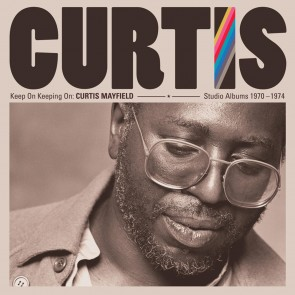KEEP ON KEEPING ON: CURTIS MAYFIELD STUDIO ALBUMS 1970-1974 (4LP)