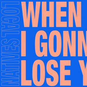 WHEN AM I GONNA LOSE YOU 7'' RSD 2020