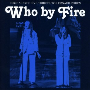 WHO BY FIRE - LIVE TRIBUTE TO LEONARD COHEN CD
